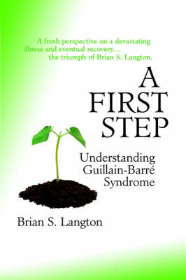 A First Step Understanding Guillain-Barre Syndrome by Brian S. Langton