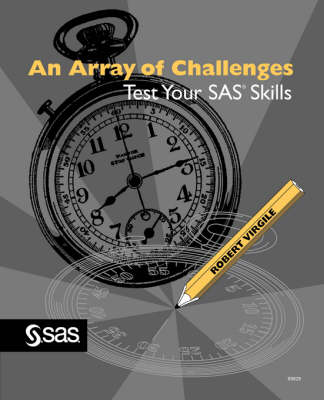 An Array of Challenges--Test Your SAS(R) Skills by Robert Virgile