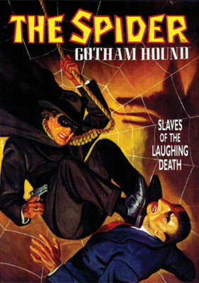 The Spider: Gotham Hound: Slaves Of The Laughing Death by Grant Stockbridge