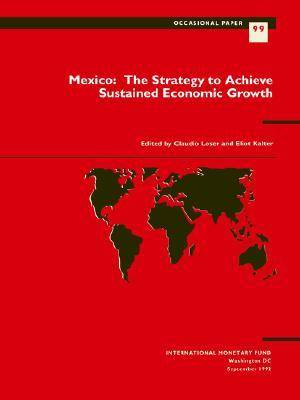 Mexico The Strategy to Achieve Sustained Economic Growth by International Monetary Fund