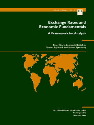 Exchange Rates and Economic Fundamentals A Framework for Analysis by Peter Clark, International Monetary Fund