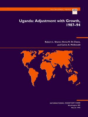 Uganda Adjustment with Growth, 1987-94 by Robert L. Sharer, Hema R. DeZoysa, Calvin A. McDonald