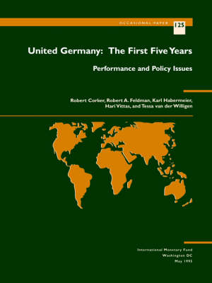 United Germany: the First Five Years: Performance & Policy I The First Five Years - Performance and Policy Issues by Robert Corker