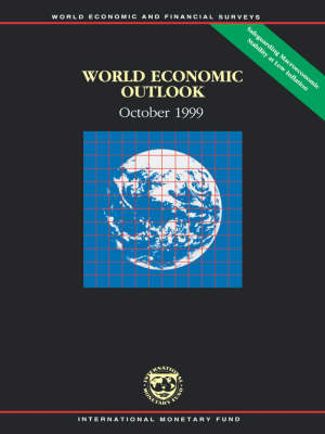 World Economic Outlook October 1999 A Survey by International Monetary Fund