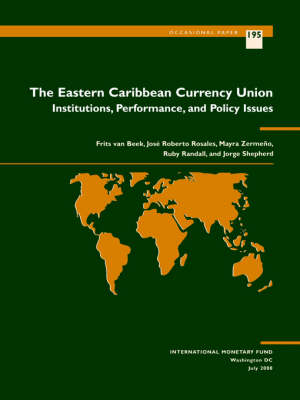 The Eastern Caribbean Currency Union: Institutions Performance And Policy Issues (S195Ea0000000) by