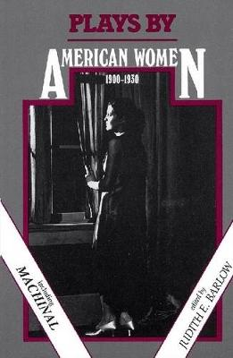 Plays by American Women, 1900-1930 by Judith E. Barlow