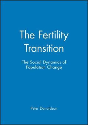 The Fertility Transition Social Dynamics of Population Change by Loraine Donaldson