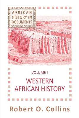 African History v. 1; Western African History by Robert O. Collins