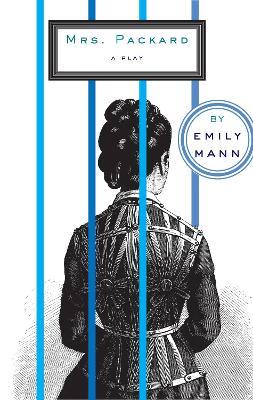 Mrs. Packard by Emily Mann