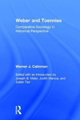 Weber & Toennies Comparative Sociology in Historical Perspective by Werner J. Cahnman, Judith Marcus