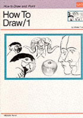 Drawing: How to Draw 1 Learn to Draw Step by Step by William Powell
