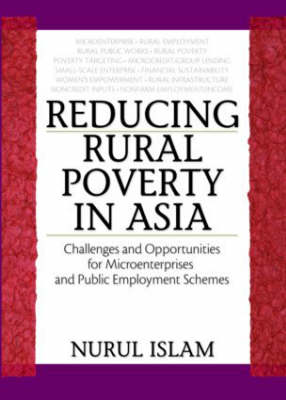 Reducing Rural Poverty in Asia Challenges and Opportunities for Microenterprises and Public Employment Schemes by Nurul Islam