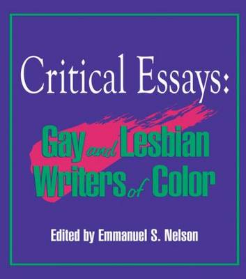 Critical Essays Gay and Lesbian Writers of Color by John, PhD DeCecco, Emmanuel S. Nelson