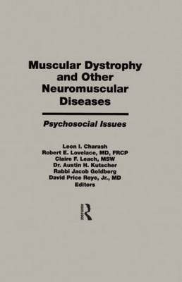 Muscular Dystrophy and Other Neuromuscular Diseases Psychosocial Issues by Leon I. Charash