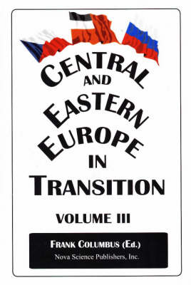 Central & Eastern Europe in Transition, Volume 3 by Frank Columbus