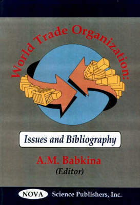 World Trade Organizations Issues and Bibliography by A. M. Babkina