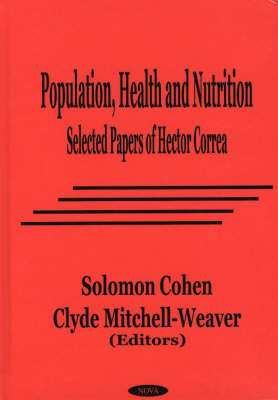 Population, Health & Nutrition Selected Papers of Hector Correa by Clyde Mitchell-Weaver