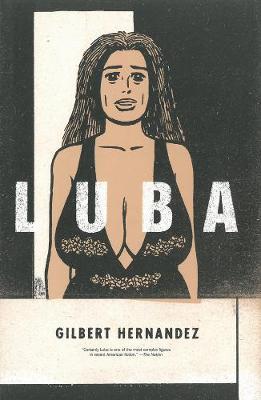 Luba by Gilbert Hernandez