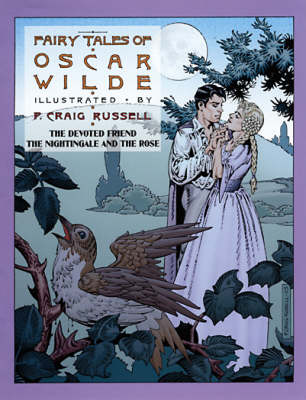 Fairy Tales Of Oscar Wilde Vol. 4 The Devoted Friend, The Nightingale and The Rose by Oscar Wilde