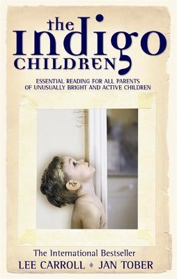 The Indigo Children by Jan Tober, Lee Carroll