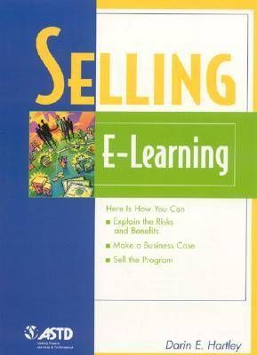 Selling E-learning by Darin E. Hartley