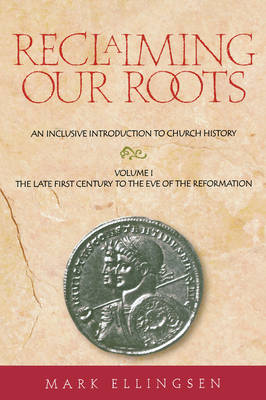 Reclaiming Our Roots by Mark Ellingsen