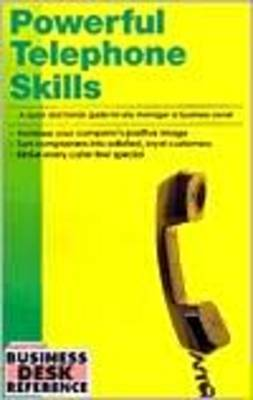 Powerful Telephone Skills A Quick and Handy Guide for Any Manager or Business Owner by Bus Desk