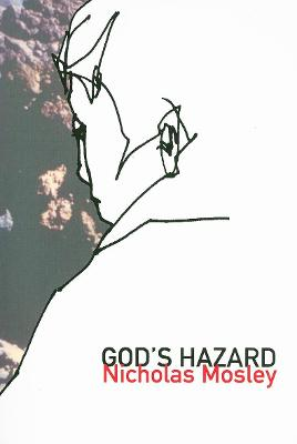 God's Hazard A Novel by Nicholas Mosley