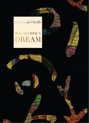 Walaschek's Dream by Giovanni Orelli, Jamie Richards