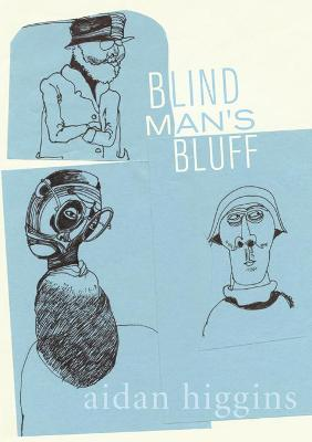 Blind Man's Bluff by Aidan Higgins