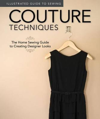 Illustrated Guide to Sewing: Couture Techniques by Peg Couch