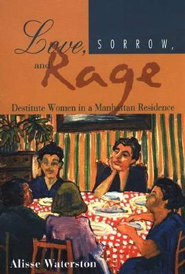 Love, Sorrow, And Rage by Alisse Waterston
