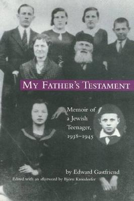 My Fathers Testament by Edward Gastfriend