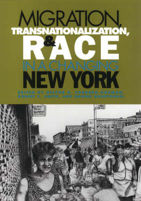 Migration, Transnationalization and Race in a Changing New York by Hector R. Cordero-Guzman