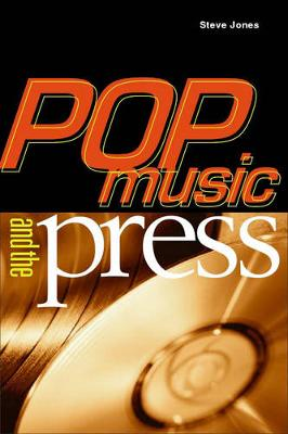 Pop Music And The Press by Steve Jones