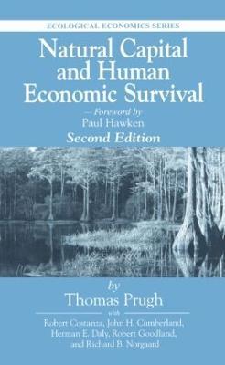 Natural Capital and Human Economic Survival by Thomas Prugh, Herman Daly, Robert Goodland, John H. Cumberland