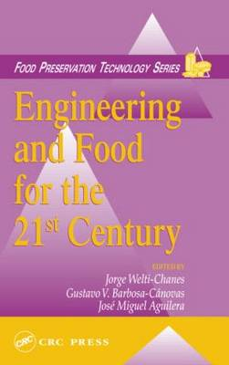 Engineering and Food for the 21st Century by Jorge Welti-Chanes
