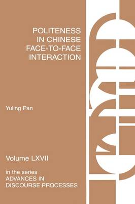 Politeness in Chinese Face-to-Face Interaction by Yuling Pan