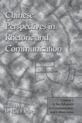 Chinese Perspectives in Rhetoric and Communication by D. Ray Heisey
