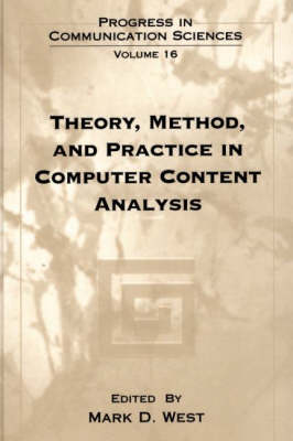 Theory, Method and Practice in Computer Content Analysis by Mark D. West