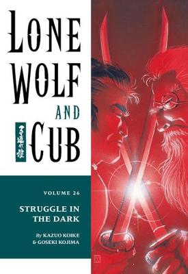 Lone Wolf And Cub Volume 26: Struggle In The Dark by Kazuo Koike