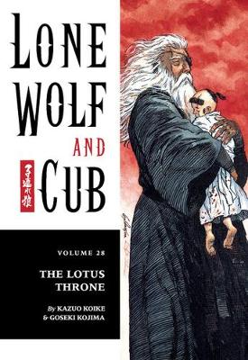 Lone Wolf And Cub Volume 28: The Lotus Throne by Kazuo Koike