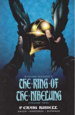Ring Of The Nibelung Volume 2: Siegfried & Gotterdammerung: The Twilight Of The Gods by P. Craig Russell