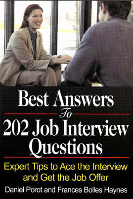 Best Answers to 202 Job Interview Questions Expert Tips to Ace the Interview & Get the Job Offer by Daniel Perot, Frances Bolles Haynes