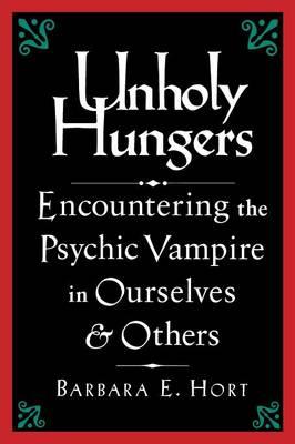 Unholy Hungers by Barbara E. Hort