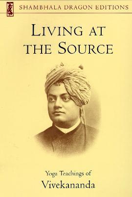 Living At The Source by Swami Vivekananda