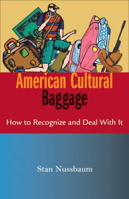 American Cultural Baggage How to Recognise and Deal with it by Stan Nussbaum