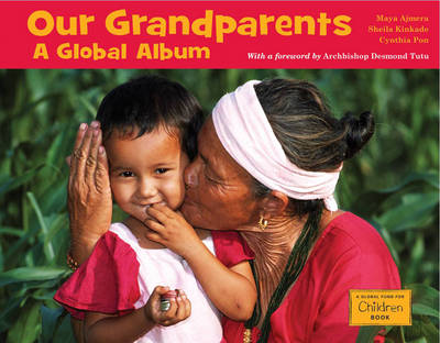 Our Grandparents by Maya Ajmera