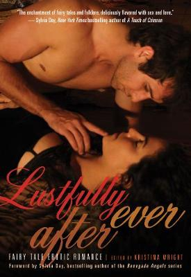 Lustfully Ever After Fairy Tale Erotic Romance by Sylvia (Sylvia Day) Day