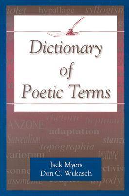 Dictionary of Poetic Terms by Jack Myers